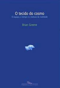 brian greene - o tecido do cosmo (2005)