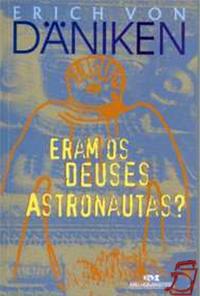erich von daniken - eram os deus astronautas