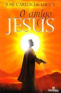 josé carlos de lucca - o amigo jesus (2014)